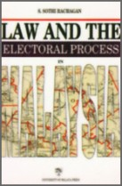 Law and The Electoral Process In Malaysia