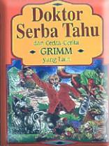 Doktor Serba Tahu dan Cerita-Cerita Grimm yang Lain (Edisi Kedua)