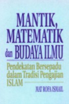 Mantik, Matematik dan Budaya Ilmu: Pendekatan Bersepadu dalam Tradisi Pengajian Islam