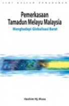 Pemerkasaan Tamadun Melayu Malaysia Menghadapi Globalisasi