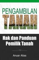 Pengambilan Tanah: Hak dan Panduan Pemilik Tanah