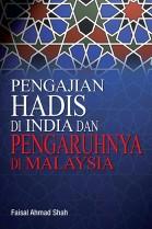 Pengajian Hadis di India dan Pengaruhnya di Malaysia