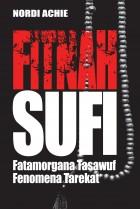 Fitnah Sufi: Fatamorgana Tasawuf Fenomena Tarekat