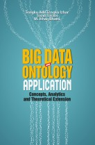 Big Data and Ontology Application: Concept, Analytics and Theoretical Extension