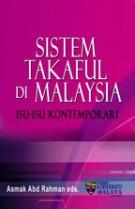 Sistem Takaful di Malaysia: Isu- isu Kontemporari