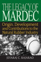 The Legacy of MARDEC: Origin, Development and Contributions to the Natural Rubber Industry