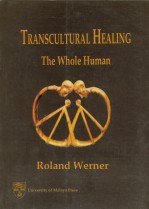 Transcultural Healing The Whole Human (hard cover)
