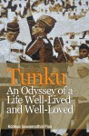 Tunku: An Odyssey of Life Well-Lived and Well-Loved
