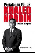 Perjalanan Politik Khaled Nordin: Sebuah Biografi