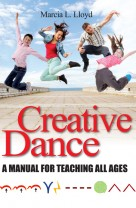 Creative Dance: A Manual for Teaching All Ages