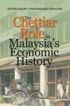 The Chettiar Role in Malaysia's Economic History
