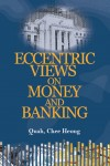 Eccentric Views on Money and Banking
