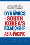 The Dynamics of South Korea's Relationship with Asia-Pacific