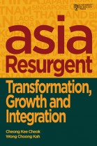 Asia Resurgent: Transformation Growth and Integration