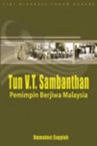 Tun V.T. Sambanthan Pemimpin Berjiwa Malaysia
