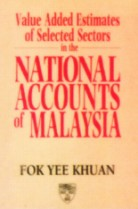Value Added Estimates of Selected Sector in The National Accounts of Malaysia