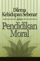 Dilema Kehidupan Sebenar dalam Pendidikan Moral