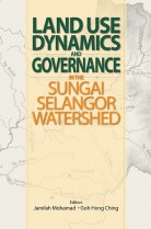 Land Use Dynamics and Governance in Sungai Selangor Watershed